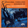 TPR 004 Chilling, Thrilling Sounds Of The Millionaires